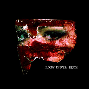 Cover of the vinyl only Death EP by Bloody Knives