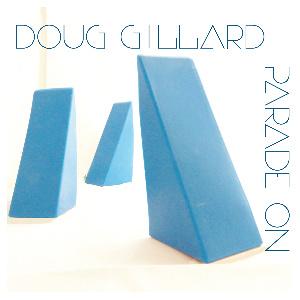 Doug Gillard Parade On