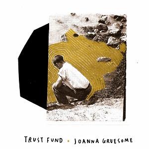 Joanna Gruesome Trust Fund HHBTM