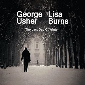 George Usher and Lisa Burns The Last Day of Winter Near and Dear