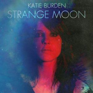 Katie Burden - Strange Moon