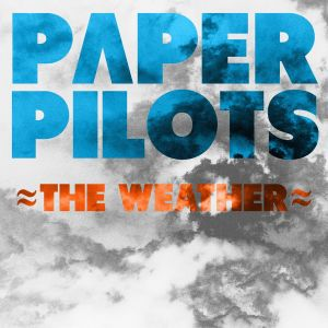 "Paper Pilots - ""The Weather"""