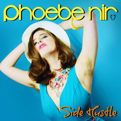 Phoebe Nir - Side Hustle EP
