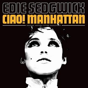 Various Edie Sedgwick Ciao! Manhattan Original Motion Picture Soundtrack Cinewax