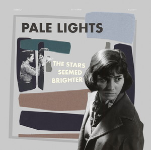 album art for The Stars Seemed Brighter by Pale Lights