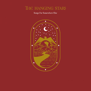 "Album cover for ""Songs For Somewhere Else"" from The Hanging Stars."