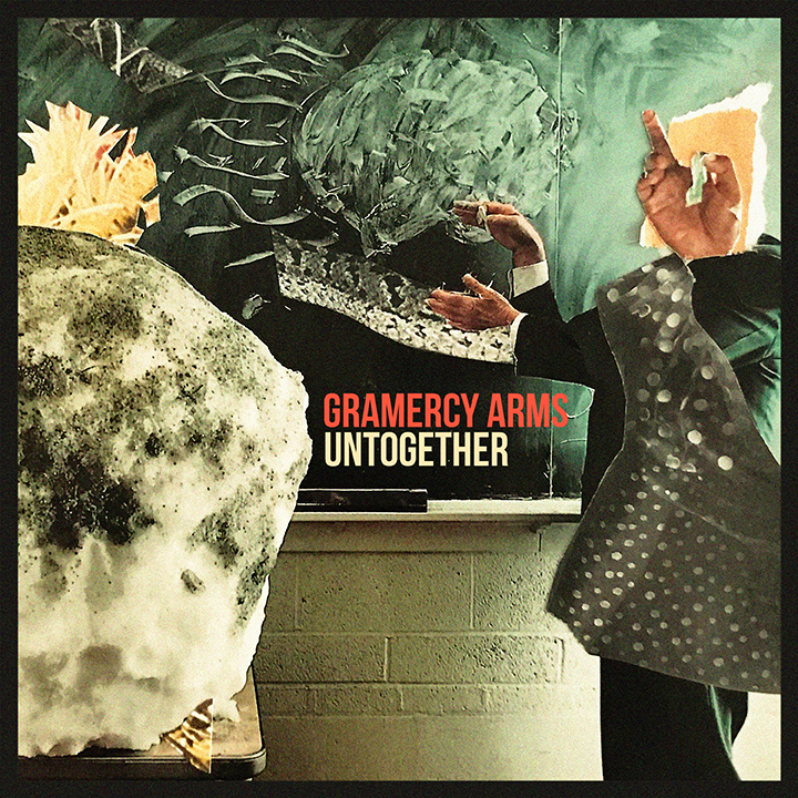 """""""Untogether"""" single by Gramercy Arms"""