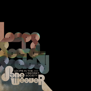 Album art for Loops in the Secret Society from Jane Weaver.