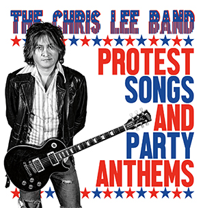 The Chris Lee Band - Protest Songs and Party Anthems