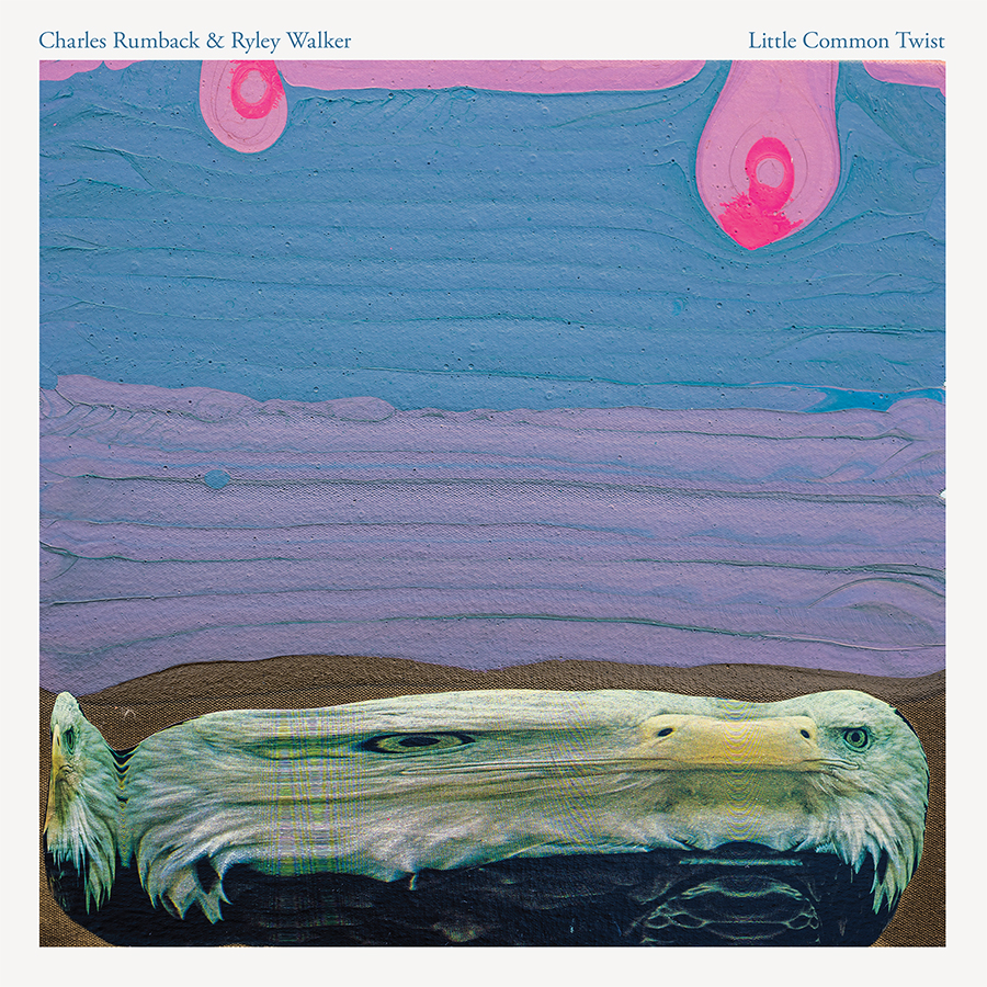 Charles Rumback & Ryley Walker - Little Common Twist