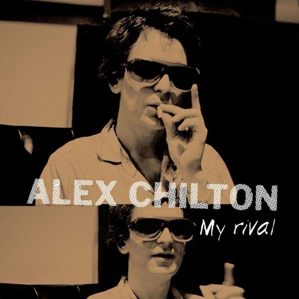 Alex Chilton - My Rival