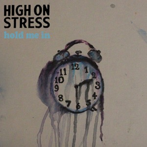 High on Stress-Hold Me In