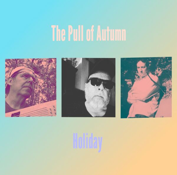 """The Pull of Autumn - """"Holiday"""""""