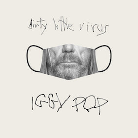 Iggy Pop - Dirty Little Virus
