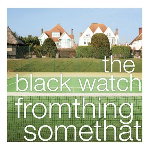 the black watch - fromthing somethat