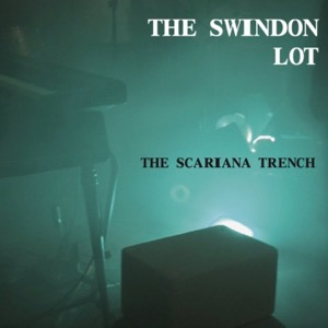 The Swindon Lot-The Scariana Trench
